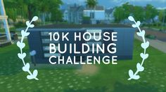 10k House Build-Sims 4 Challenge Sims 4 Challenges, Building A House, Geek, Geeks, Nerd, House Building