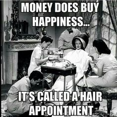 Money doesn't buy happiness... it's called a hair appt... :) #hairstylist #hairsalon #cosmetologist
