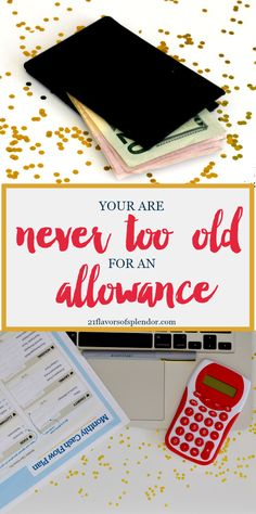 We all need an allowance to give us the ability to do the things we like to do and treat ourselves, so you are never too old for an allowance. Click..