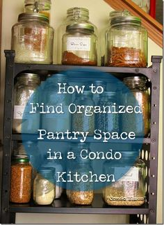 How to Find and Organize Pantry and Food Storage Space - for Less! - in a Small Condo Kitchen
