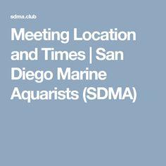 Meeting Location and Times | San Diego Marine Aquarists (SDMA)