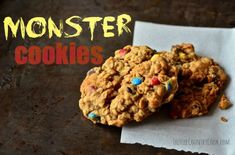Monster Cookies! Gluten-free cookies, filled with M&Ms, chocolate chips, peanut butter, and oats. And no disgusting raisins.