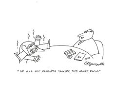 """""""Of all my clients, you're the most fun."""" Charles Barsotti cartoon"""