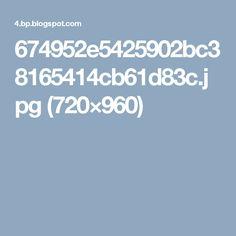 674952e5425902bc38165414cb61d83c.jpg (720×960)