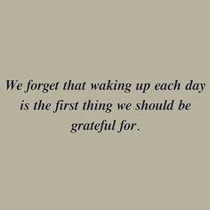 Real Quotes, Mood Quotes, Cute Quotes, Quotes To Live By, Positive Quotes, Motivational Quotes, Inspirational Quotes, Each Day, Grateful