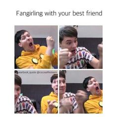 Fangirling with your best friend, Dan, Phil, funny, text; Dan and Phil