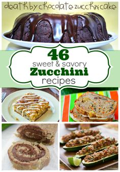 46 Sweet and Savory Zucchini Recipes from crazyforcrust.com & friends #awesomebloggers #crazyforcrust
