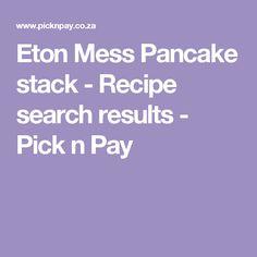 Eton Mess Pancake stack - Recipe search results - Pick n Pay Eton Mess, Pancake Stack, Recipe Search, Drake, Baking Recipes, Delicious Desserts, Pancakes, Cooking, Strawberry Meringue