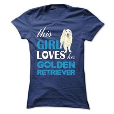 This Girl Loves Her Golden Retriever T Shirts, Hoodie Sweatshirts