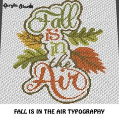 Fall Is In the Air Autumn Quote Typography crochet blanket pattern; graphgan; c2c, cross stitch graph; instant download