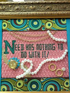 Needlepoint saying from Chaparral needlepoint store.