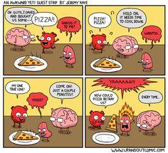 The Awkward Yeti comics  https://www.facebook.com/AwkwardYeti/photos/np.1457447837513021.100000647995144/972949909447351/?type=3