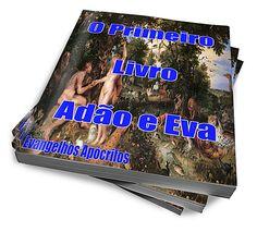 O Primeiro Livro De Adão E Eva :: Serginho-sucesso