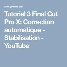 Tutoriel 3 Final Cut Pro X: Correction automatique - Stabilisation - YouTube