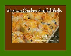 Mexican Chicken Stuffed Shells - OMG I made this last week and it is so good!  I didn't bother to stuff the shells and it was still fab.  Would be good with bow-ties too I think :)