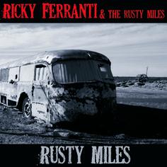 RICKY FERRANTI & THE RUSTY MILES | Rusty Miles