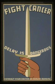 Fight cancer – delay is dangerous – Consult your doctor or health bureau. (1936)
