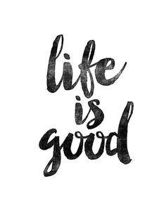 LIFE IS GOOD / MOOD