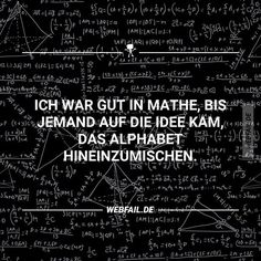 webfail DE added a new photo. Alphabet, German Quotes, Humor, Maths, Lol, Funny, Friends, Math Sayings, Funny Math