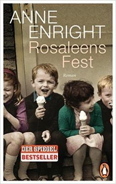 Rosaleens Fest: Roman: Amazon.de: Anne Enright, Hans-Christian Oeser: Bücher