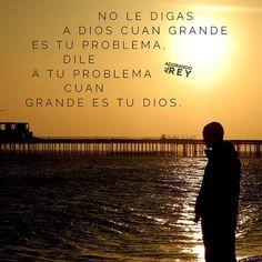 No le digas a Dios cuan grande es tu problema, dile a tu problema cuan grande es tu Dios  #Dios #Jesus #Jesucristo #Cristo #EspirituSanto #Jehova #Avivamiento #Fe #FrasesDeDios #FrasesCristianas #GranYoSoy #GranDios #AdorandoalRey
