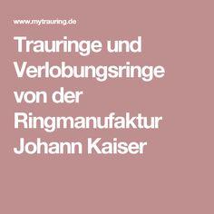 Trauringe und Verlobungsringe von der Ringmanufaktur Johann Kaiser
