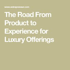 People prefer to spend their money on experiences over things and access over ownership.