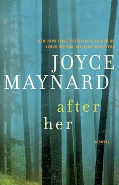 After Her by Joyce Maynard. This author really has a way with words. Her stories draw you in so much you almost think it's nonfiction. Great Books, New Books, Books To Read, Books 2016, This Is A Book, Love Book, Reading Lists, Book Lists, Reading Room