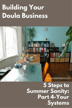 Staying on course with your home business during summer requires planning and implementing systems. - InspiredBirthPro.com