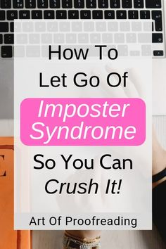 Tips on how to let go and overcome imposter syndrome so you can get out there and live your dream. #freelance #workfromhome #workfromhomejobs #makemoneyonline #proofreading #copyediting