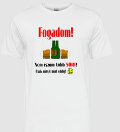 Fogadom! Nem iszom több sört! Csak annyit mint eddig! Everything Funny, Screen Printing, Jokes, Mint, Lol, Projects, Mens Tops, Screen Printing Press, Log Projects