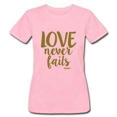 Love Never Fails (Also Available in RED)