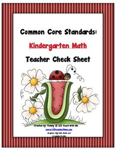 This packet includes all Common Core Standards for Kindergarten Math. It is organized in a way that the teacher, or parent, can keep track of what ...