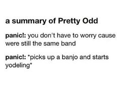 tbh picking up that banjo was the best decision ever bc pretty. odd. is one of the greatest masterpieces i've ever heard