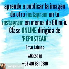 @omarjaimes8 Clase ONLINE dirigida... Aprende a repostar imágenes en Instagram - #regrann