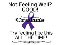 Discover and share Crohn Quotes. Explore our collection of motivational and famous quotes by authors you know and love. Endometriosis, Fibromyalgia, Chronic Illness, Chronic Pain, Metabolic Syndrome, Liver Disease, Fatty Liver, Crohns, Autoimmune Disease