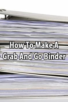 The point of a Grab and Go Binder is to have all your important documents in one convenient binder that you can take with you if you have to evacuate.