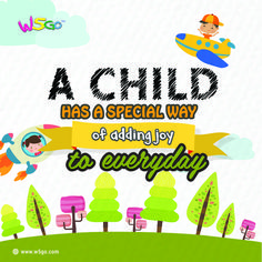 A child has  special way of adding joy to everyday. ---Upload application W5GO to App Store or Google Play---