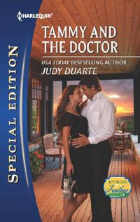 TAMMY AND THE DOCTOR, March 2013 Silhouette Special Edition  FROM DENIM AND BOOTS TO SILK AND STILETTOS   Judy Duarte - www.judyduarte.com - Award Winning Romance Author