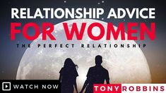 Tony Robbins - Relationship Advice For Women - How To Have The Perfect Relationship - YouTube