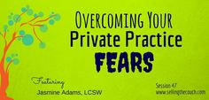Overcoming the fears of starting in private practice.