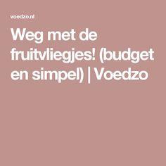 Weg met de fruitvliegjes! (budget en simpel)   Voedzo