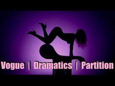 Vogue | Dramatics | Partition