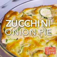 cool This Savory Pie Can be Eaten for Dinner! Zucchini Onion Pie Recipe, Zuchinni Recipes, Pesto Recipe, Vegetable Recipes, Vegetarian Recipes, Cooking Recipes, Vidalia Onion Recipes, Cheesy Zucchini Bake, Pie Recipes