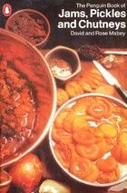 Jams, Pickles and Chutneys by David and Rose Mabey. Solid grounding in the basics, good for allotmenteers and foragers, some more way-out-there recipes. Chana Masala, Preserves, Pickles, Chili, Soup, Chutneys, Ethnic Recipes, David, Reading