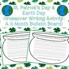 St. Patrick's Day & Earth Day Crossover Writing Activity.  A bulletin board I can leave up for 2 months!!