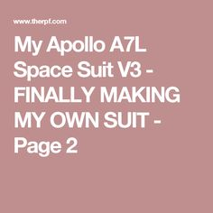 Re: BUILD THREAD: My Apollo Space Suit Unfortunately, I had to buy the whole thing, but I'm completely scrapping the helmet ring and back pad and. Astronaut Costume, Apollo, Suits, Space, Floor Space, Suit, Wedding Suits, Apollo Program, Spaces