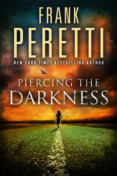 Amazon.com: Piercing the Darkness: A Novel eBook: Frank Peretti: Kindle Store