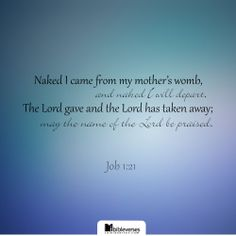 Naked I came from my mother's womb Book Of Job, Terms Of Endearment, I Know The Plans, Son Of God, Thought Provoking, Bible Verses, Prayers, Job 1, Lord
