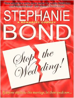 Stop the Wedding! Stephanie Bond : Sincerelyours: English Easier